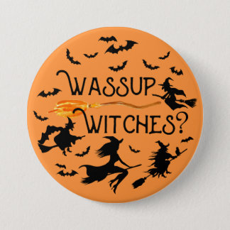 """Badge Rond 7,6 Cm Sorcières de Halloween """"Wassup ? """""""