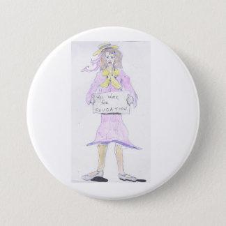 Badge Rond 7,6 Cm Travaillera pour le bouton de fille d'éducation