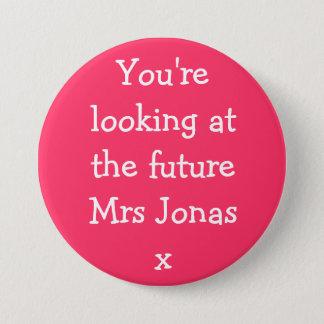 Badge Rond 7,6 Cm Vous regardez future Mme Jonasx