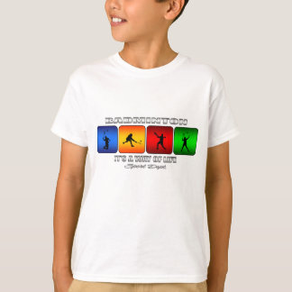 Badminton frais c'est un mode de vie t-shirt