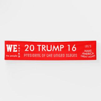 Banderoles Nous les personnes avons voté l'atout POTUS 2016