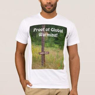 Bewijs van het Globale Verwarmen! T Shirt