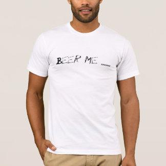 Bier me ....... t shirt