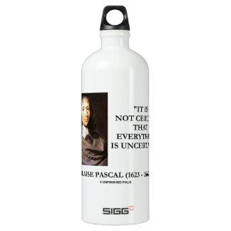 Blaise Pascal non certain tout est incertain