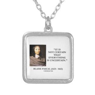 Blaise Pascal non certain tout est incertain Collier