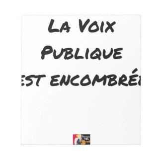 Bloc-note LA VOIX PUBLIQUE EST ENCOMBRÉE - Jeux de mots