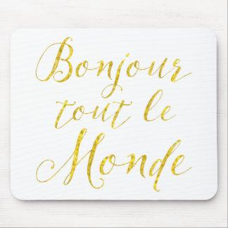 Bonjour chacun !  Bonjour Tout Le Monde ! Tapis De Souris