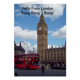 Bonjour de Londres Big Ben Bong Bong Bong ! Carte