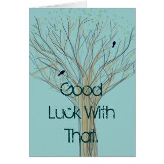 Bonne chance avec cela carte de vœux