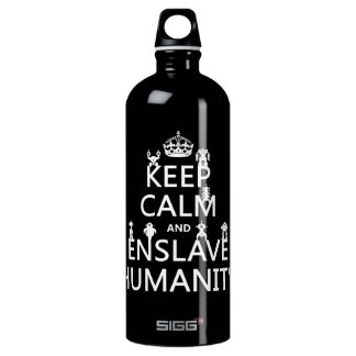 Bouteille D'eau En Aluminium Maintenez calme et asservissez l'humanité (les