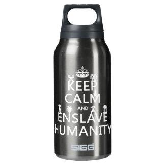 Bouteilles Isotherme Maintenez calme et asservissez l'humanité (les