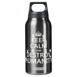 Bouteilles Isotherme Maintenez calme et détruisez l'humanité (les