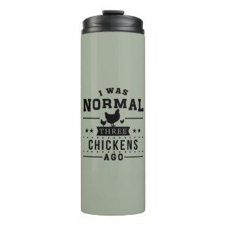 Bouteilles Isothermes J'étais il y a les trois poulets normaux