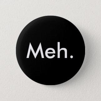 Bouton de Meh Badge Rond 5 Cm