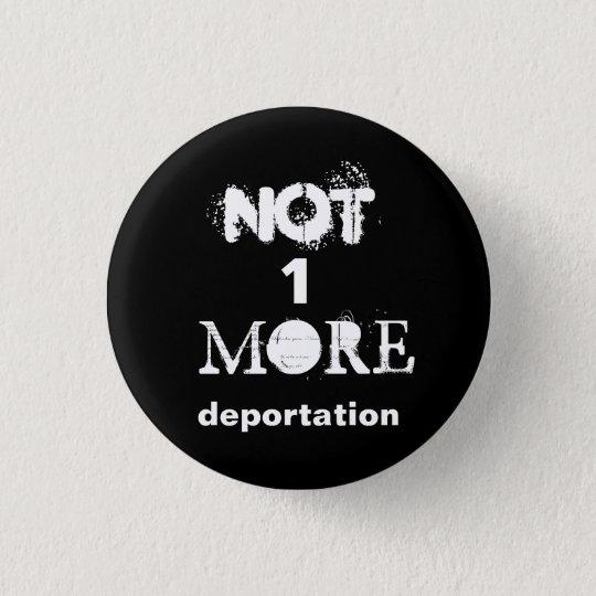 """Bouton politique de """"non une plus de déportation"""" badge rond 2,50 cm"""