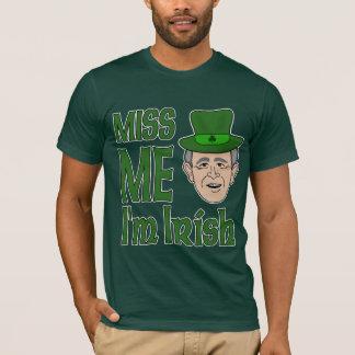 Bush Misser Me St Patricks Day T - shirts