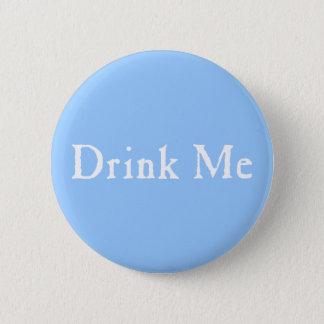 Buvez-moi texte badge rond 5 cm