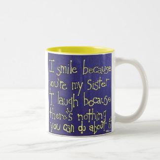 Cadeau de soeur je souris parce que vous êtes ma s mug