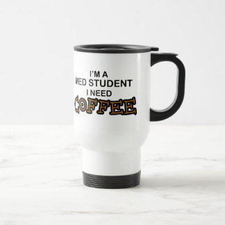 Café du besoin - étudiant de Med Mug De Voyage En Acier Inoxydable