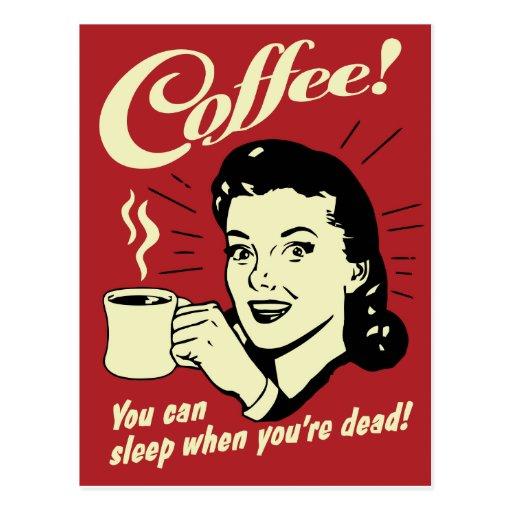 Café vous pouvez dormir quand vous êtes morts carte postale