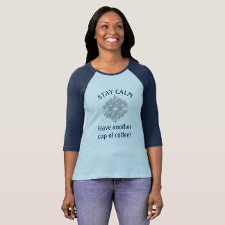 Calme de séjour - tasse de café - T-shirt de dames