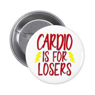Cardio- est pour des perdants badge rond 5 cm
