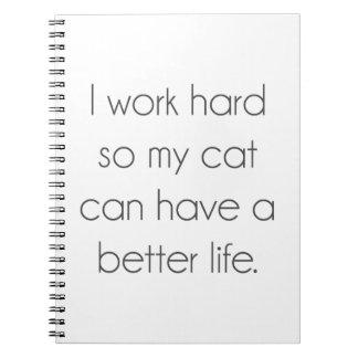 Carnet Je travaille dur ainsi mon chat peut avoir une