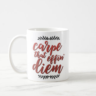 """Carpe cet Effin' Diem"" de motivation Mug"