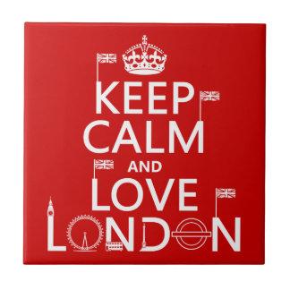 Carreau Gardez le calme et aimez Londres