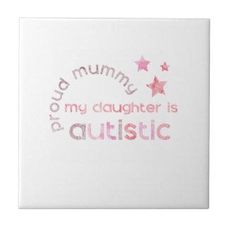 Carreau La maman fière ma fille est autiste