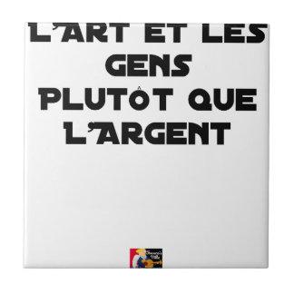 CARREAU L'ART ET LES GENS PLUTÔT QUE L'ARGENT