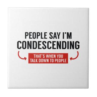 Carreau Les gens disent que je suis avec condescendance
