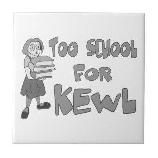Carreau Trop école pour Kewl