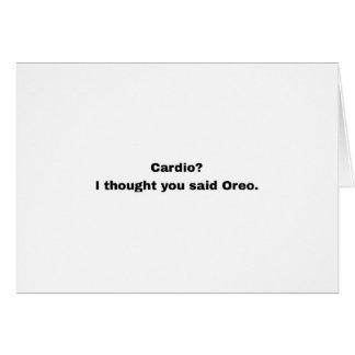 Carte Cardio- ? J'ai pensé que vous avez dit Oreo.