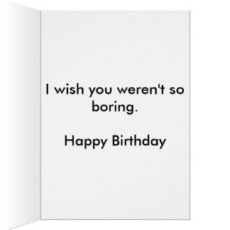 Carte d'anniversaire ennuyeuse drôle d'ami