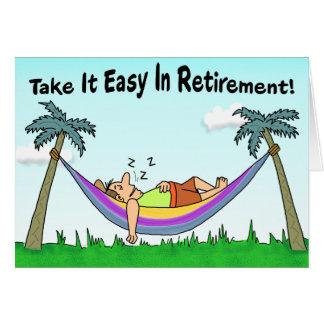 Carte drôle de retraite : Prenez-la facile !