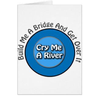 Carte Drôle pleure j'une rivière, me construit un pont