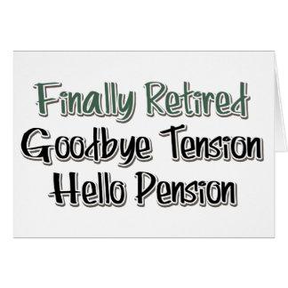 Carte Enfin retiré :  Au revoir tension, bonjour pension