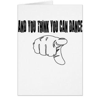 Carte Et vous pensez que vous pouvez danser