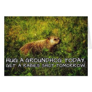 Carte Étreignez un groundhog aujourd'hui. Attrapez une