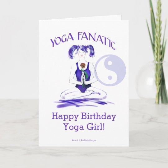 Carte Fille De Yoga De Joyeux Anniversaire Fanatique