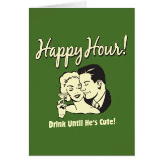 Carte Heure heureuse : Buvez jusqu'à ce qu'il soit