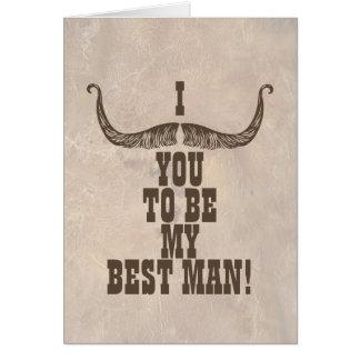 Carte I moustache vous à être mon meilleur homme
