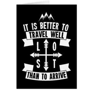 Carte Il vaut mieux de voyager bien que pour arriver