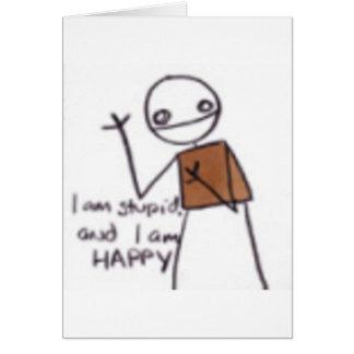 Carte im stupide et im heureux