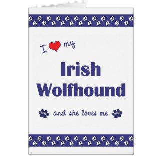 Carte J'aime mon chien-loup irlandais (le chien femelle)