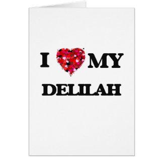 Carte J'aime mon Delilah