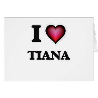 Carte J'aime Tiana
