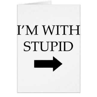 Carte Je suis avec stupide