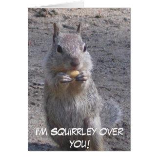Carte Je suis Squirrley au-dessus de vous !